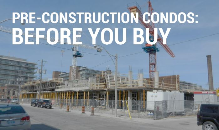 Everything you need to know before buying a Pre Construction Condos